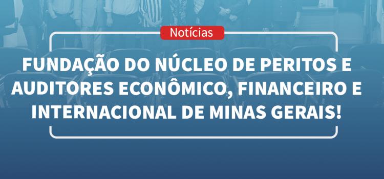 Encontro para formação do Núcleo de Peritos e Auditores Econômico, Financeiro e Internacional de Minas Gerais