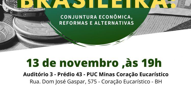 ECONOMIA BRASILEIRA: CONJUNTURA ECONÔMICA,REFORMAS E ALTERNATIVAS