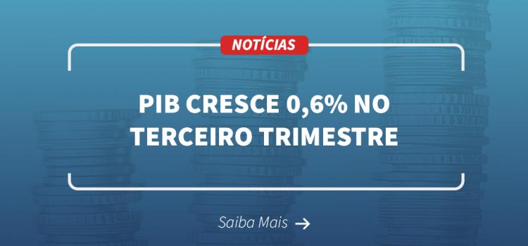PIB sobe 0,6% no terceiro trimestre puxado por serviços e indústria