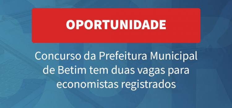 🚨 SÓ ATÉ HOJE (16/01): Concurso da prefeitura de Betim tem vaga para economista