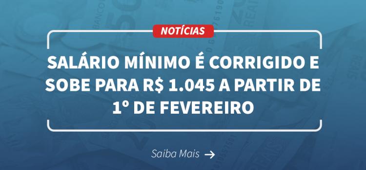 Salário mínimo é corrigido e sobe para R$ 1.045 a partir de 1º de fevereiro